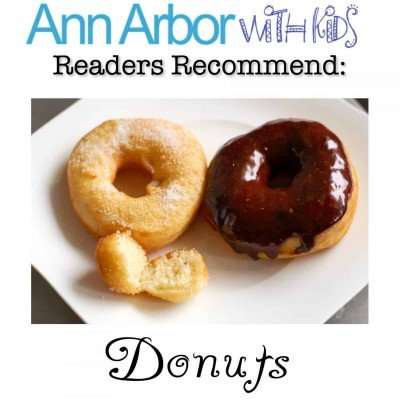Ann Arbor with Kids Readers Recommend Donuts