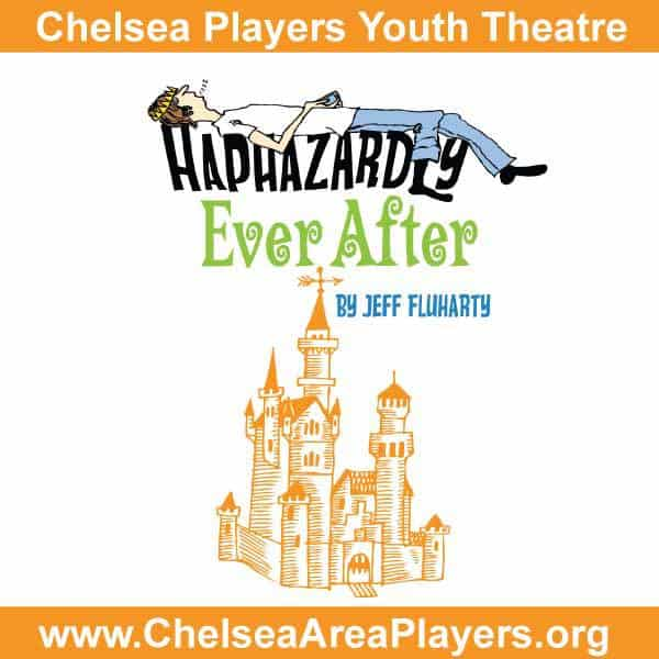 Chelsea Players Youth Theatre - Haphazardly Ever After