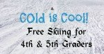 Cold is Cool - Free Skiing for 4th and 5th Graders