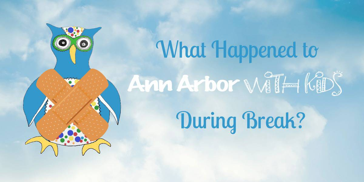 What Happened to Ann Arbor with Kids Over Break?