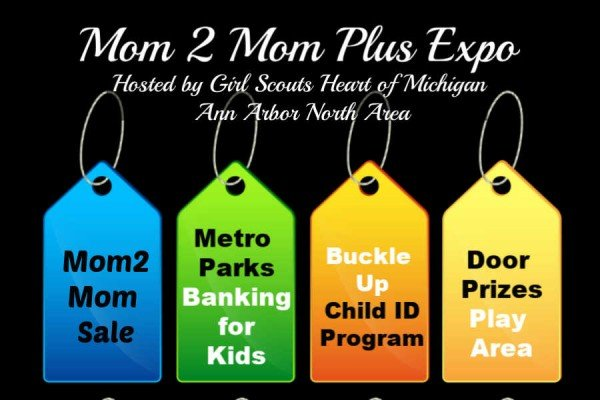 Mom2Mom Plus Expo - Hosted by Girl Scouts Heart of Michigan Ann Arbor North Area Troops