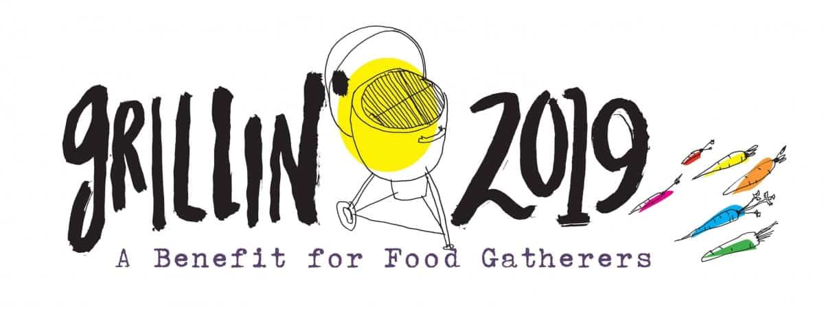 Grillin' 2019 - A Benefit for Food Gatherers