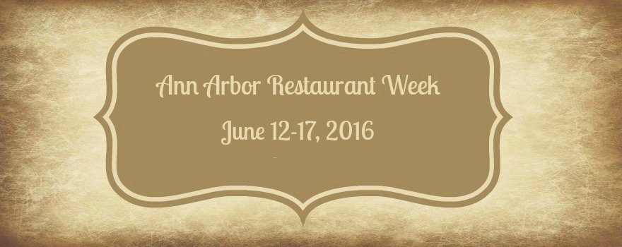 Ann Arbor Restaurant Week Summer 2016