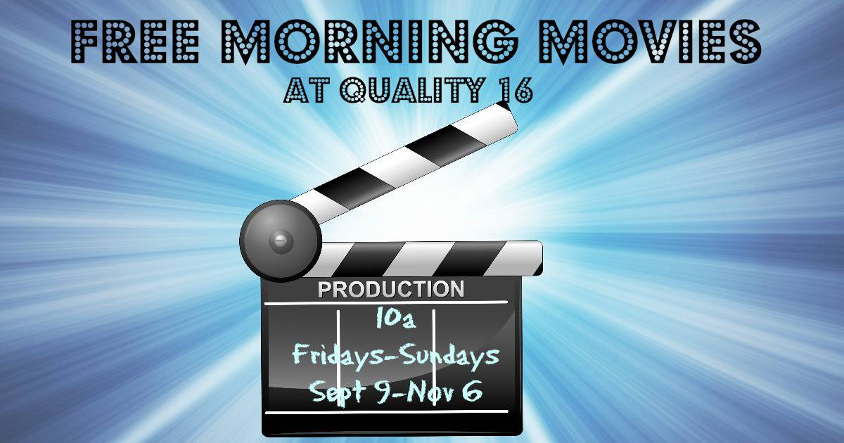 Free Matinees at Quality 16 - Get the Free Movie Lineup