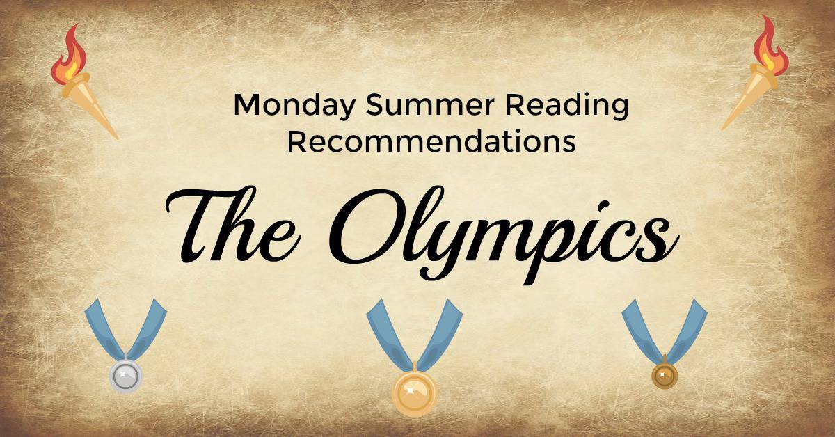 The Olympics - Monday Summer Reading Recommendations