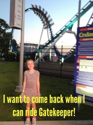 Cedar Point - I want to come back when I can ride GateKeeper