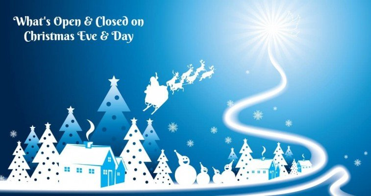 What's Open or Closed on Christmas Eve & Christmas Day