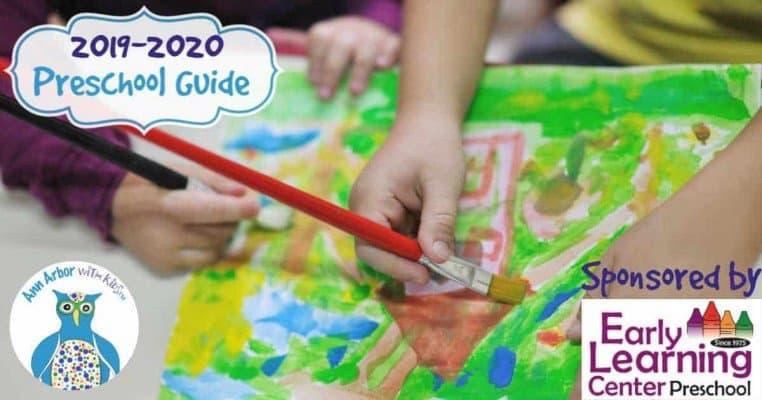Ann Arbor Preschool Guide for 2019-2020 Sponsored by Early Learning Center Preschool