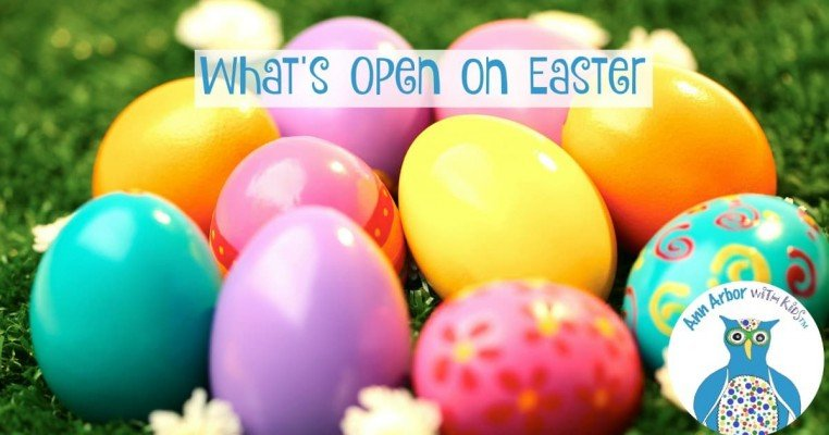 What's Open On Easter in Ann Arbor