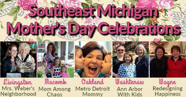 Southeast Michigan Mother's Day Celebrations
