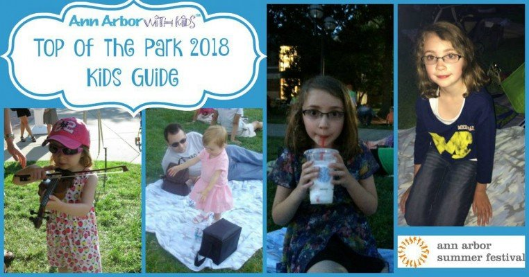 Top of the Park 2018 Kids Guide - Ann Arbor Summer Festival
