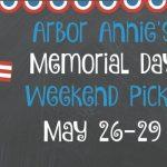 Arbor Annie's Memorial Day Weekend Picks - May 26-29, 2017