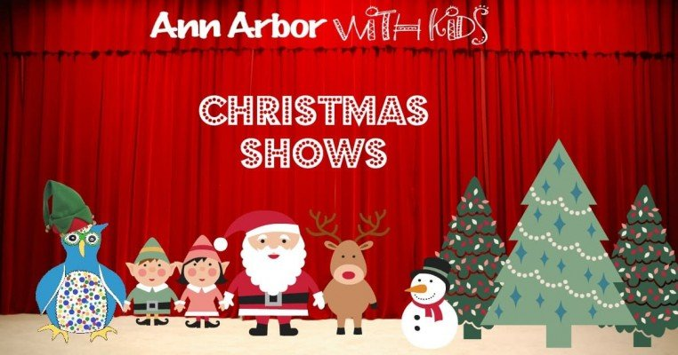Christmas Shows.2018 Ann Arbor Christmas Shows Ann Arbor With Kids