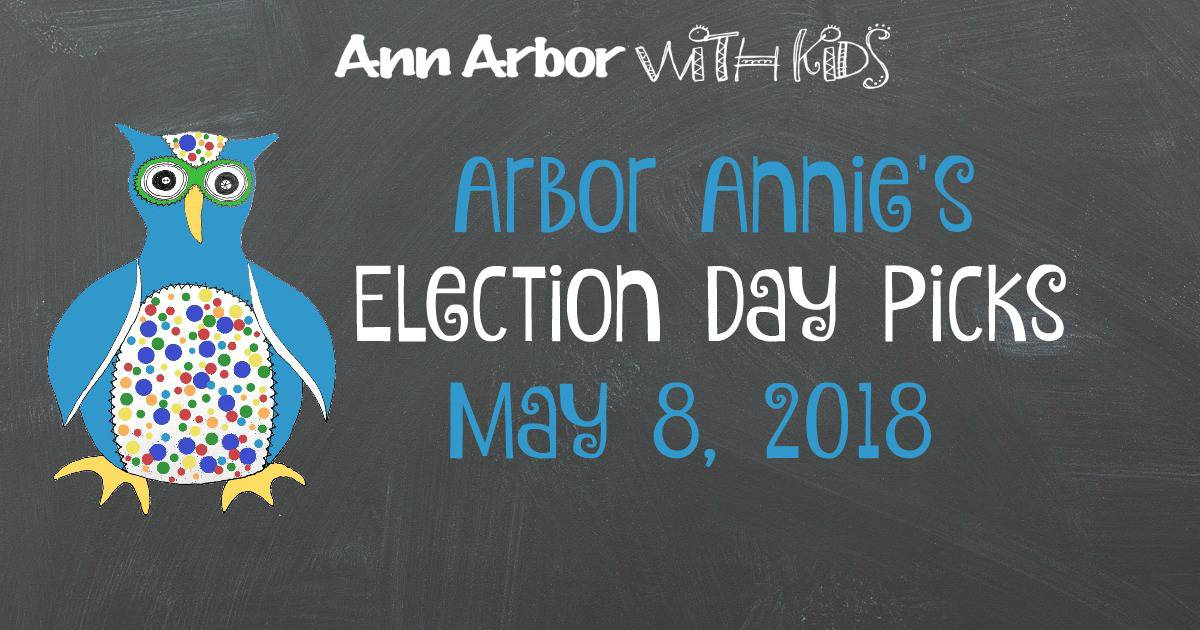 Arbor Annie's Election Day Picks - May 8, 2018