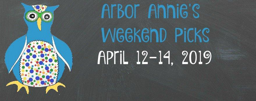 Arbor Annie's Weekend Picks - April 12-14