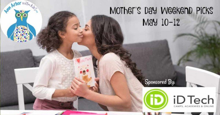 Ann Arbor Mother's Day Weekend Picks - May 10-12