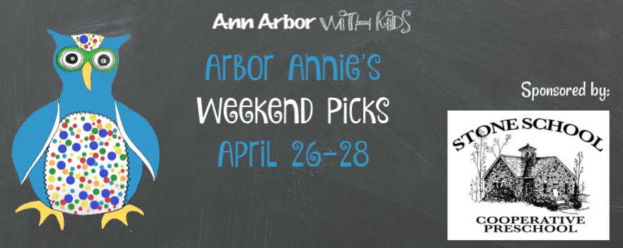 Arbor Annie's Weekend Picks - April 26-28 Sponsored by Stone School Cooperative Preschool Heritage Celebration & Raffle