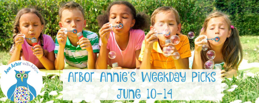 Arbor Annie's Weekday Picks - June 10-14