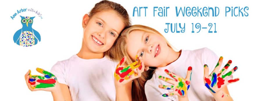 Arbor Annie's Art Fair Weekend Picks - July 19-21