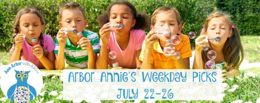 Arbor Annie's Weekday Picks - July 22-26