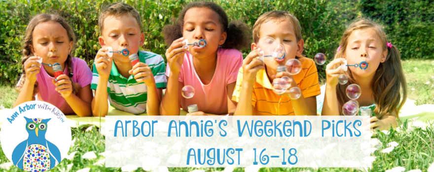 Arbor Annie's Weekend Picks - August 16-18