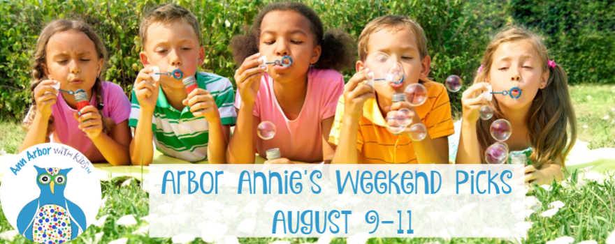 Arbor Annie's Weekend Picks - August 9-11