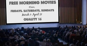 Free Morning Movies - Spring 2019 at Quality 16