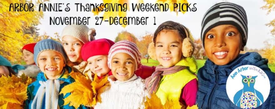 Arbor Annie's Thanksgiving Weekend Picks - November 27-December 1