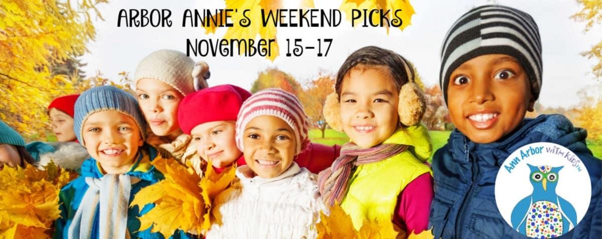 Arbor Annie's Weekend Picks - November 15-17
