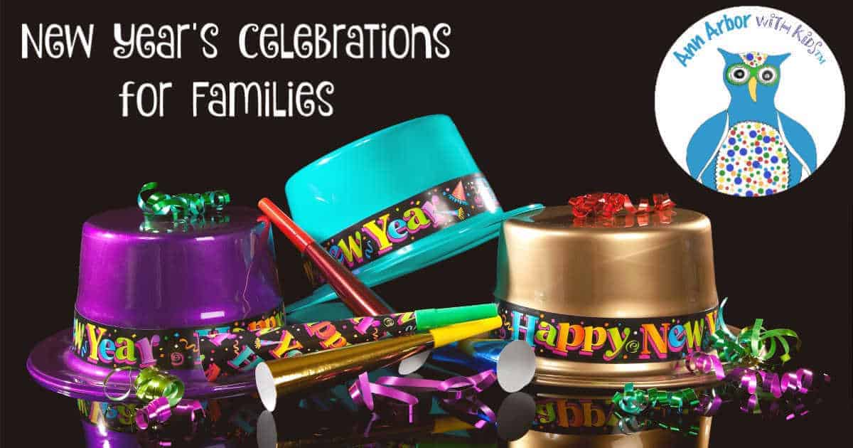 Ann Arbor Family New Years Celebrations - Celebrate New Years with Kids in Ann Arbor
