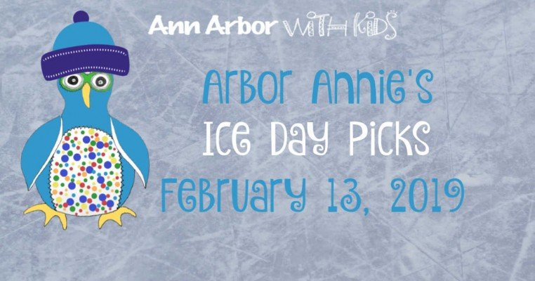 Arbor Annie's Ice Day Picks - February 13