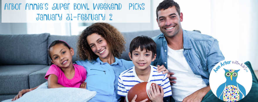 Arbor Annie's Super Bowl Weekend Picks - January 31-February 2