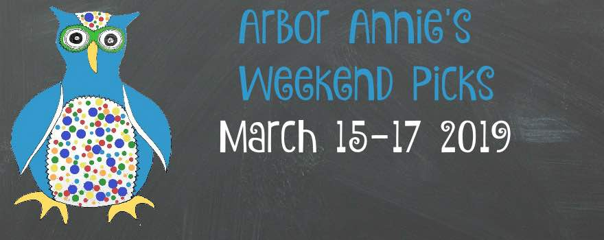 Arbor Annie's St Patrick's Day Weekend Picks - march 15-17