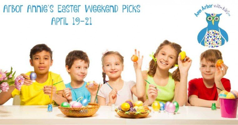 Arbor Annie's Easter Weekend Picks - April 19-21