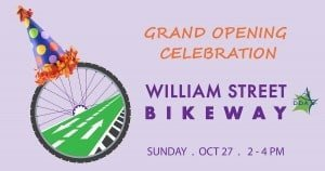 William Street Bikeway Grand Opening Celebration - October 27 2-4p