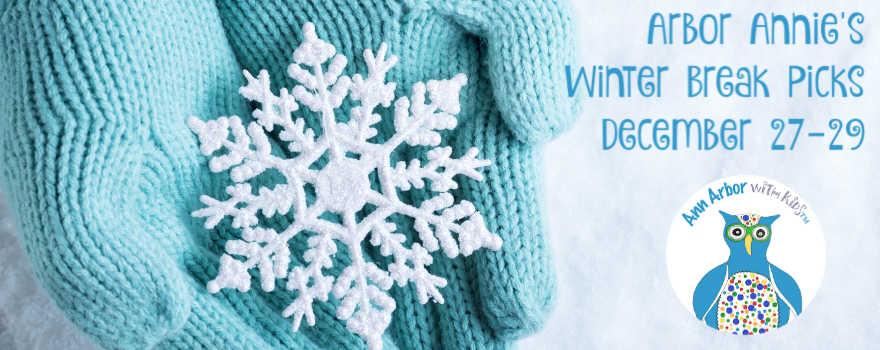 Arbor Annie's Winter Break Weekend Picks - December 27-29