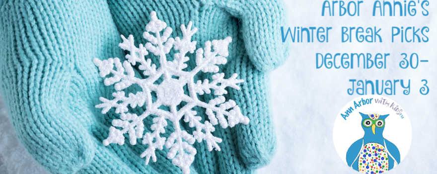 Arbor Annie's Winter Break Week 2 Picks - December 30-January 3