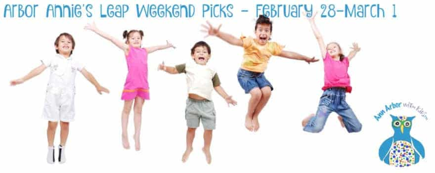 Arbor Annie's Leap Weekend Picks - February 28-March 1