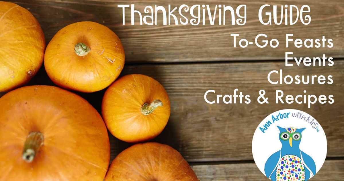 Ann Arbor Thanksgiving Guide - To Go Feasts, Events, Closures, Crafts & Activities