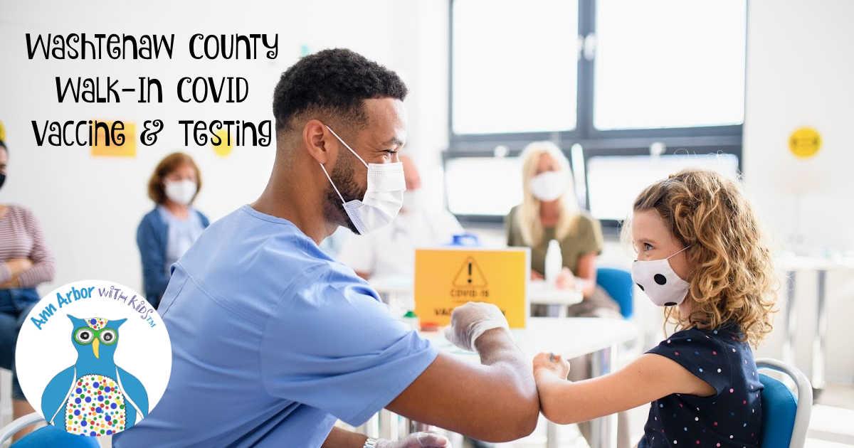 Washtenaw County Walk In COVID Vaccine & Testing