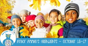 Arbor Annie's Highlights - October 15-17