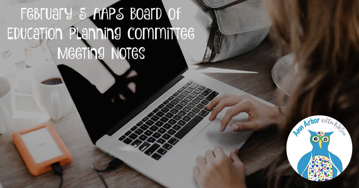 February 5 AAPS Board of Education Planning Committee Meeting